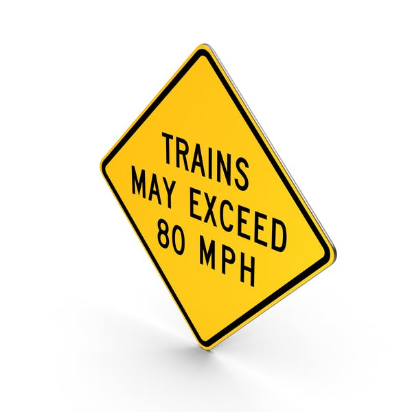 Trains May Exceed 80 mph Road Sign