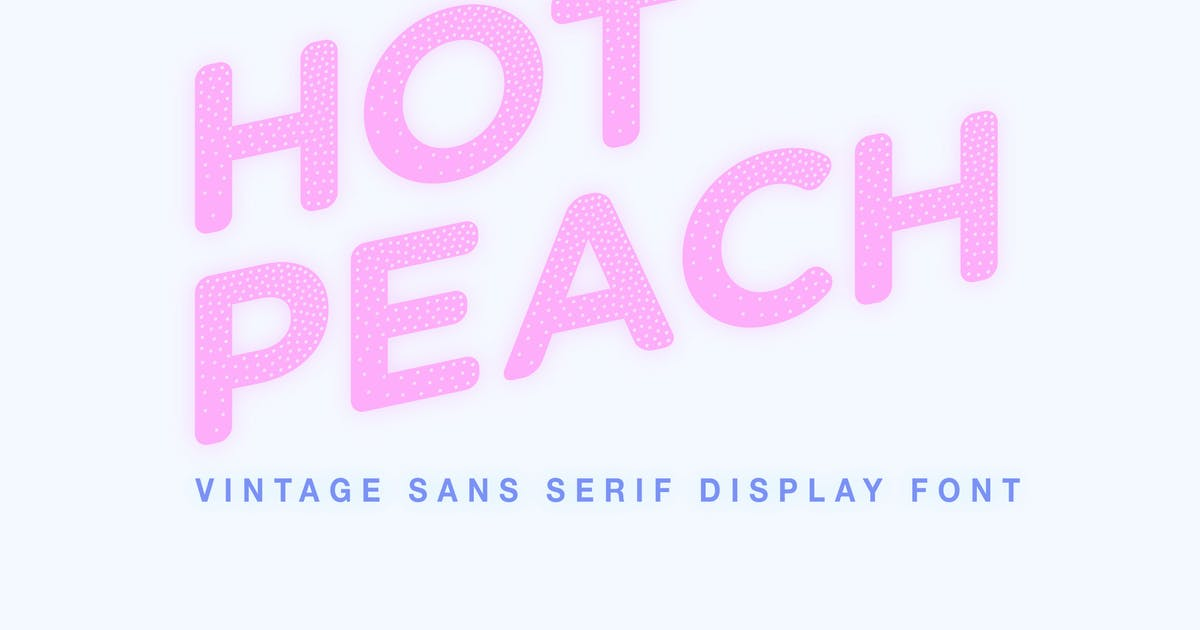 Download Hot Peach - Sans Serif Display Font by hughadams