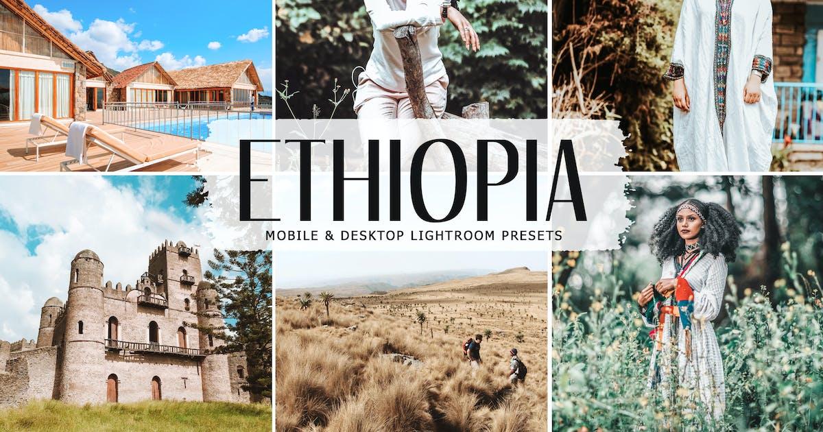 Download Ethiopia Mobile & Desktop Lightroom Presets by creativetacos