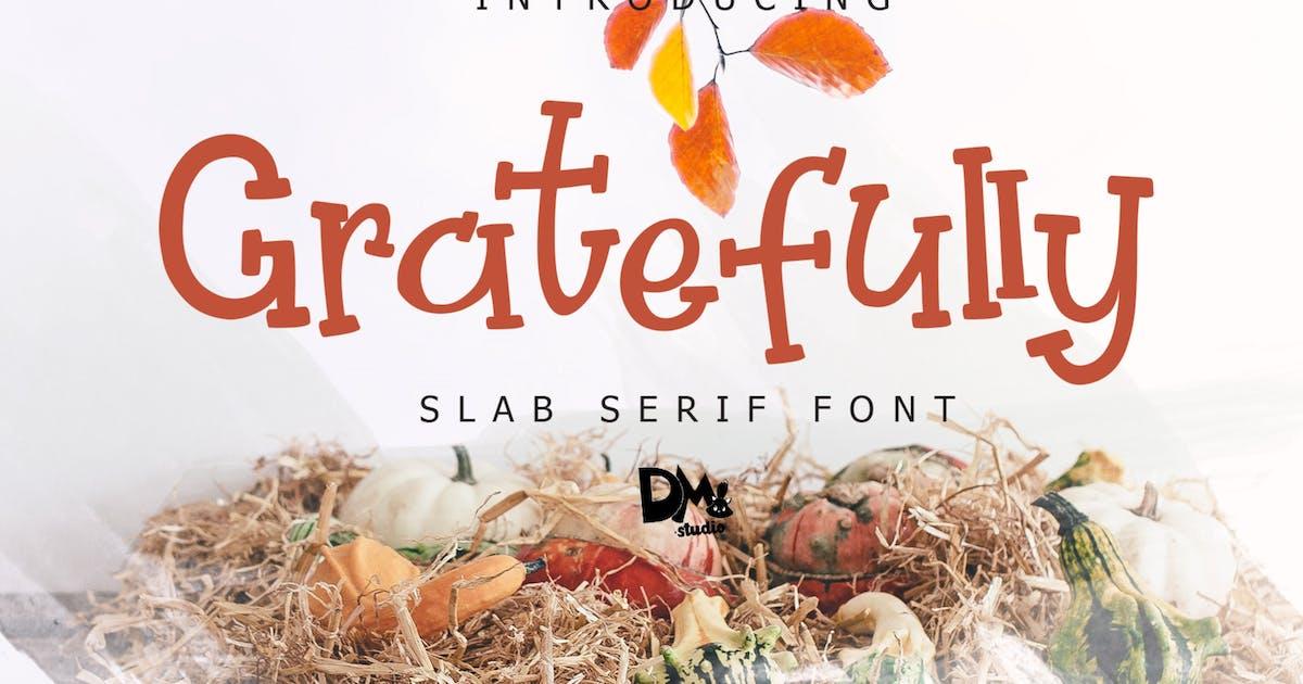 Download Gratefully - Slab Serif Font by DmLetter