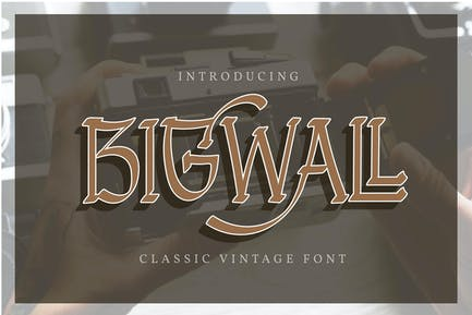 Bigwall   Classic Vintage Font