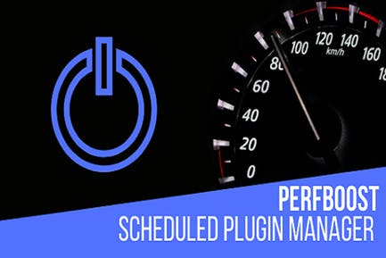 PerfBoost Scheduled Plugin Manager, Boost WP Speed