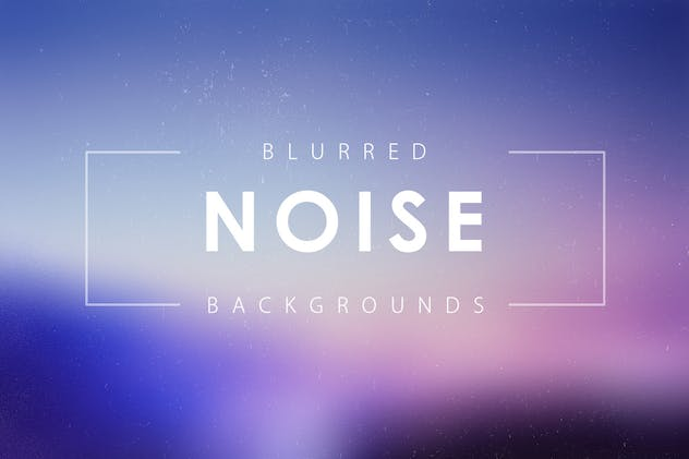 Noise Blurred Backgrounds