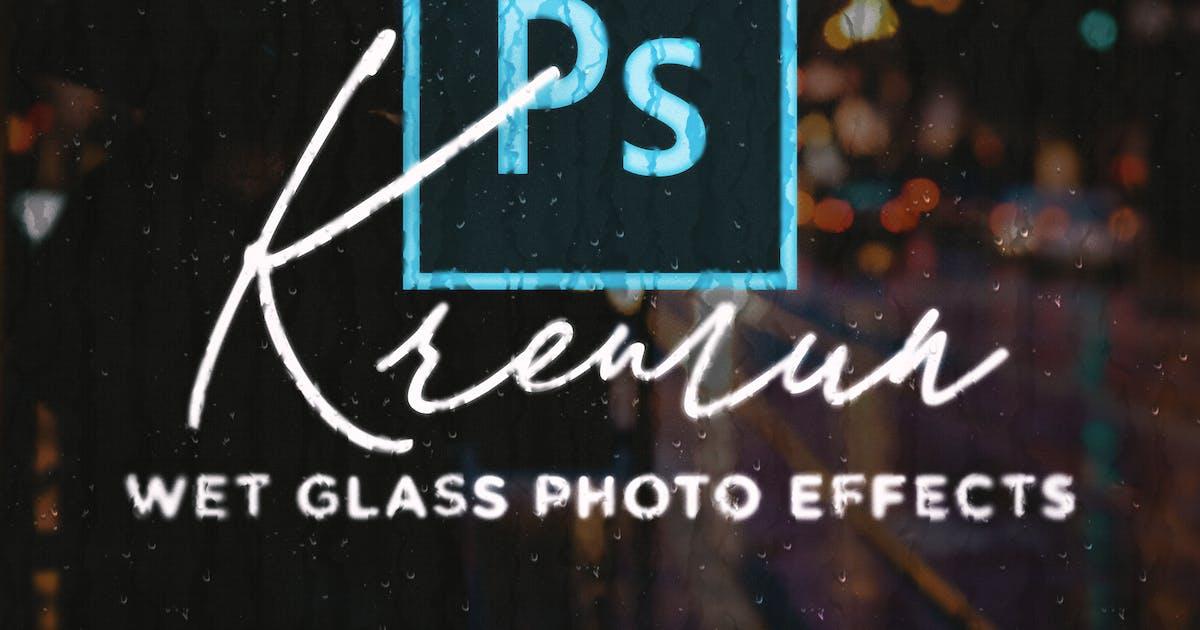 Download Kremun - Wet Glass Photo Effect by weirdeetz