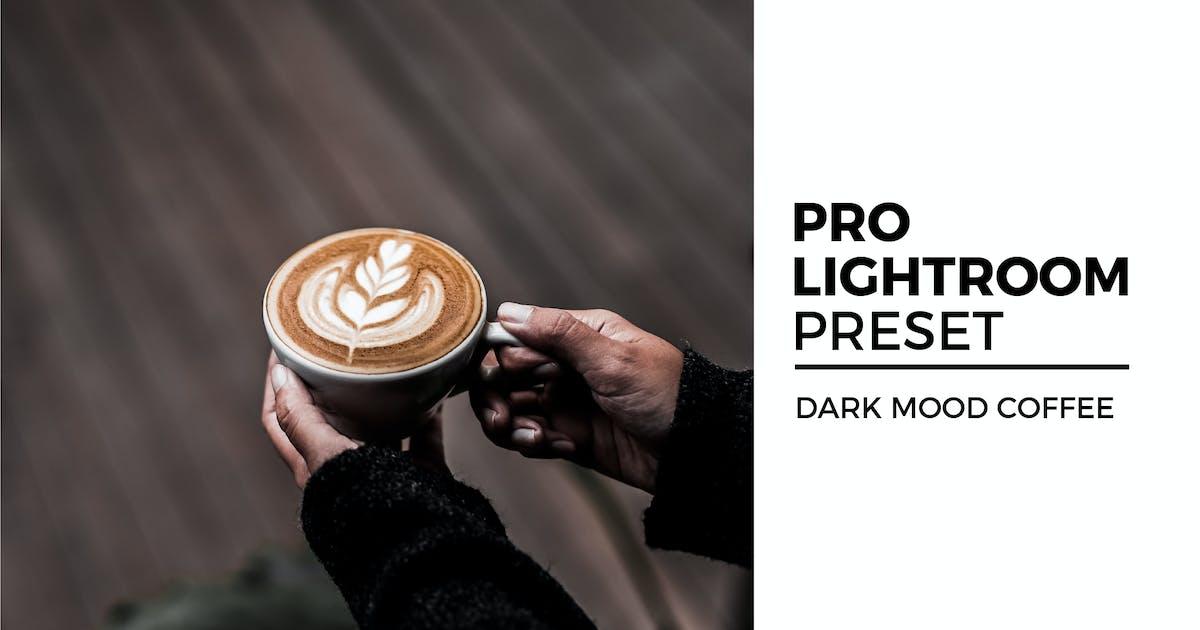 Download Dark Mood Coffee Lightroom Preset by kadekferryd