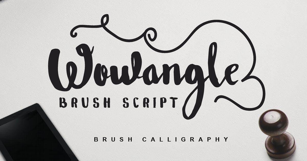 Download Wowangle - Brush Font by Voltury