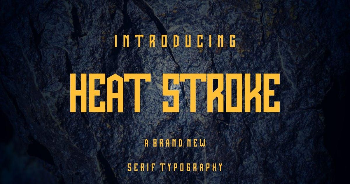 Download HEAT STROKE SERIF FONT by lelevien
