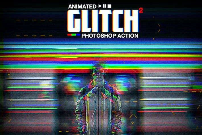 Анимированный глюк 2 - Photoshop Action