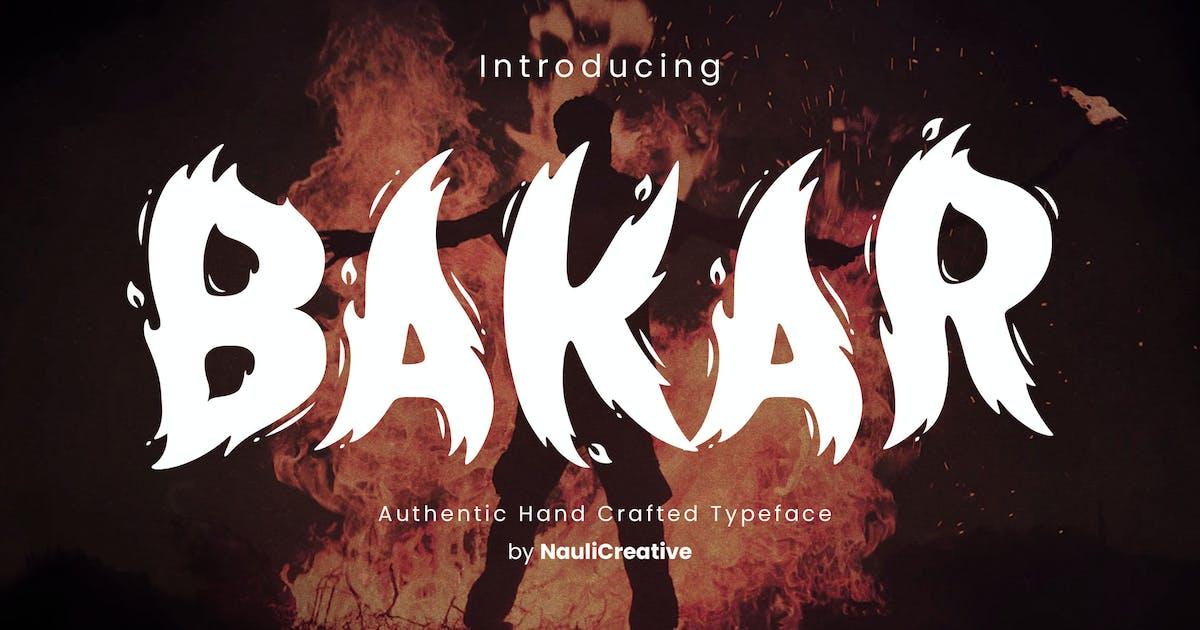 Download Bakar - Flaming Unique Font by naulicrea