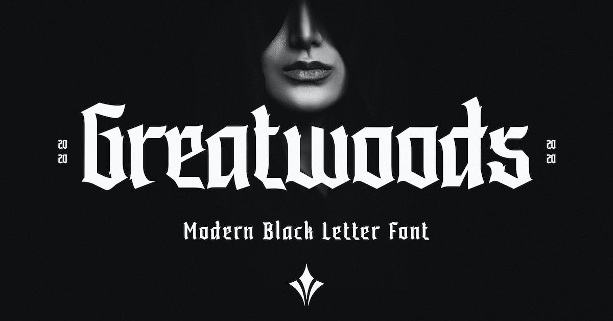 Download Greatwoods - Modern Blackletter by yipianesia
