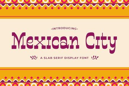 Mexican City – A Slab Serif Display Font