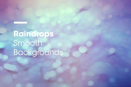Raindrops | Smooth Backgrounds