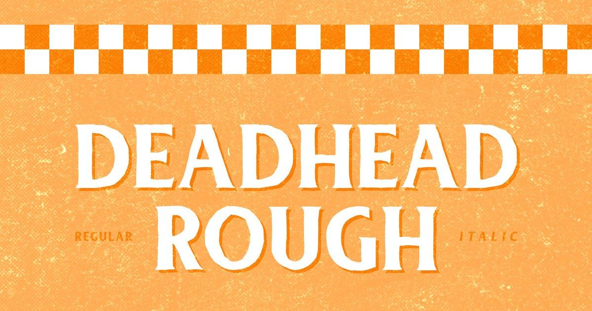 Deadhead Rough by twicolabs