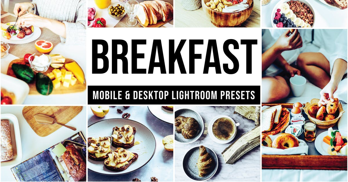 Download Breakfast Mobile and Desktop Lightroom presets by softonigraphics
