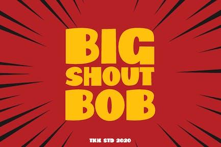 Big Shout Bob - Comic Cartoon Font