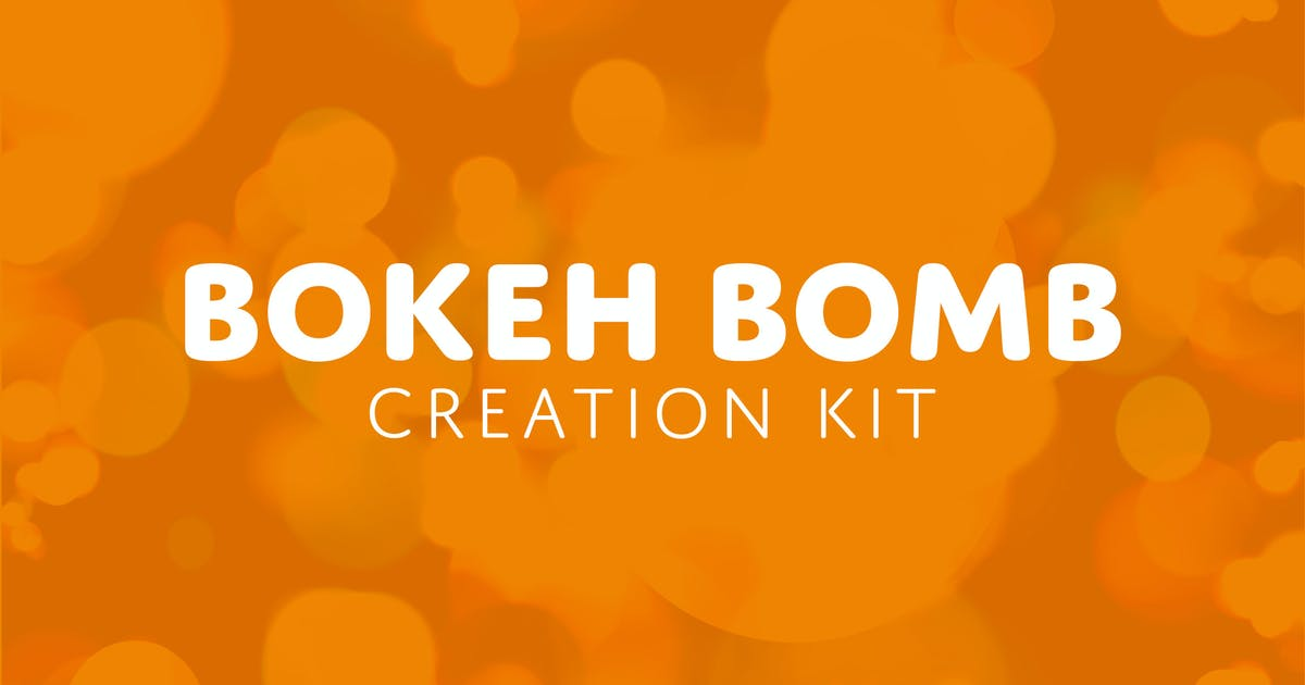 Download Bokeh Bomb Creation Kit by sparklestock