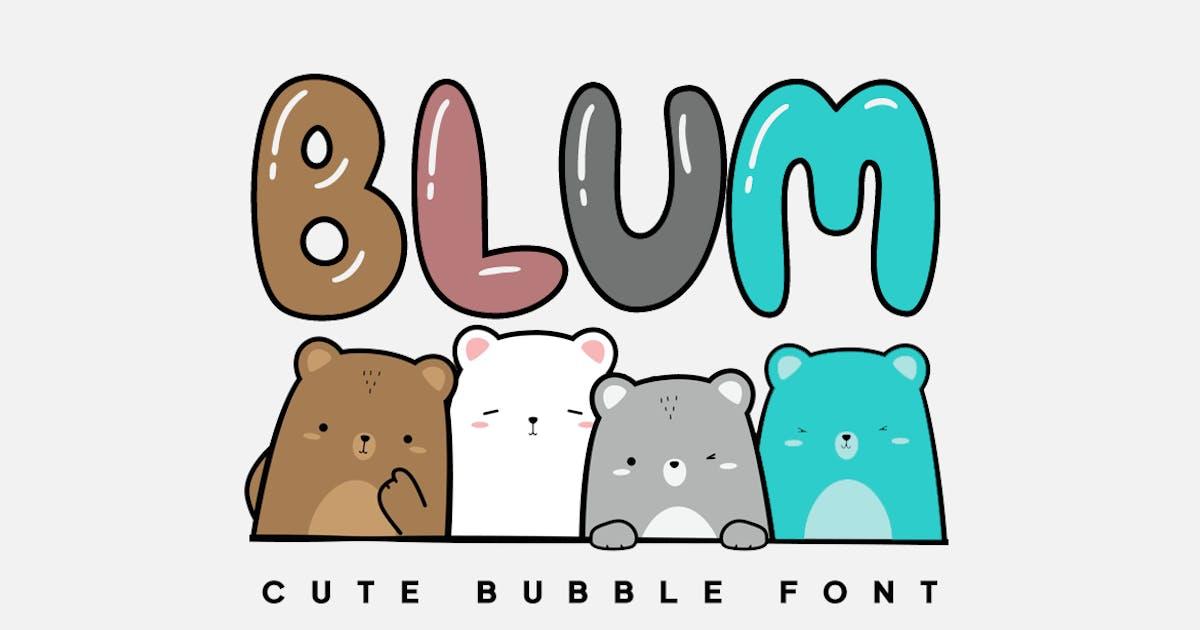 Download BLUM - Cute & Lovely Bubble Font by designova