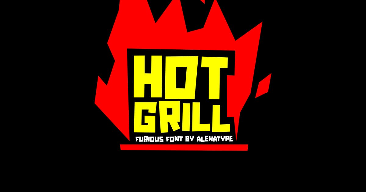 Download HOT GRILL - Furious Font by alexacrib