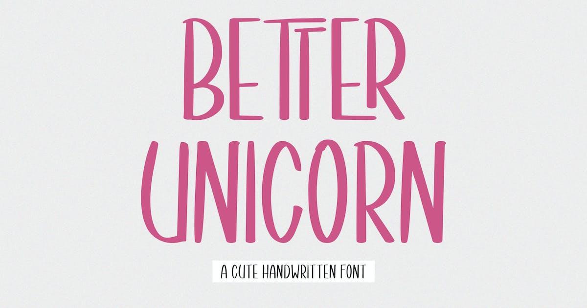 Download Better Unicorn - Handwritten Font by axelartstudio