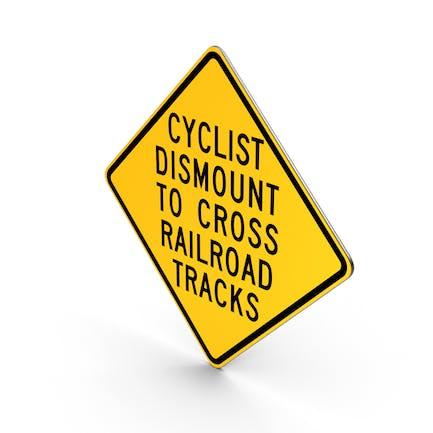Cyclists Dismount To Cross Railroad Tracks Hemet California Road Sign