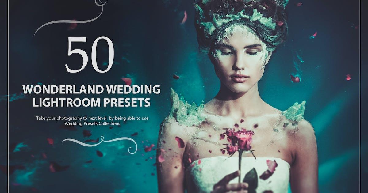 Download 50 Wonderland Wedding Lightroom Presets by Eldamar_Studio