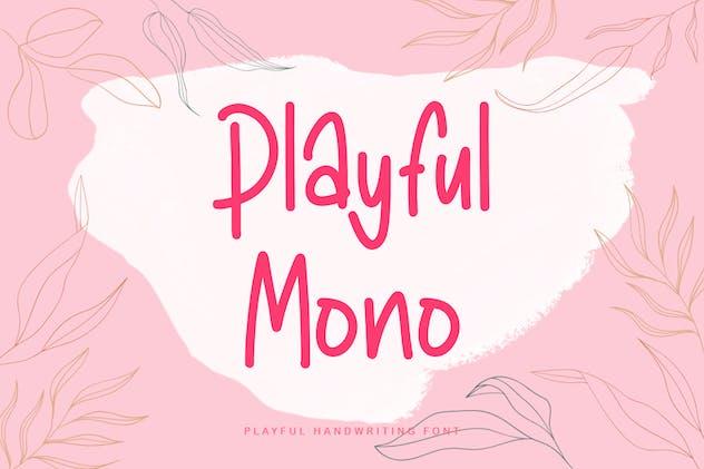 Playful Mono
