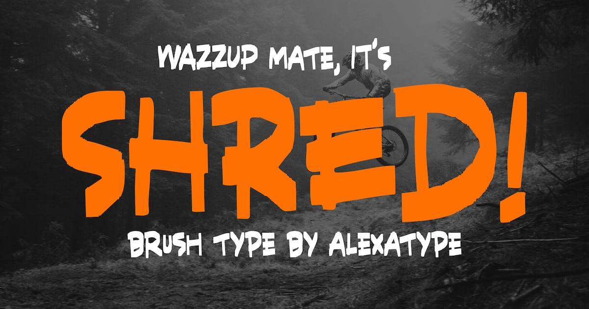 Download SHRED! - Aggressive Brush Font by alexacrib