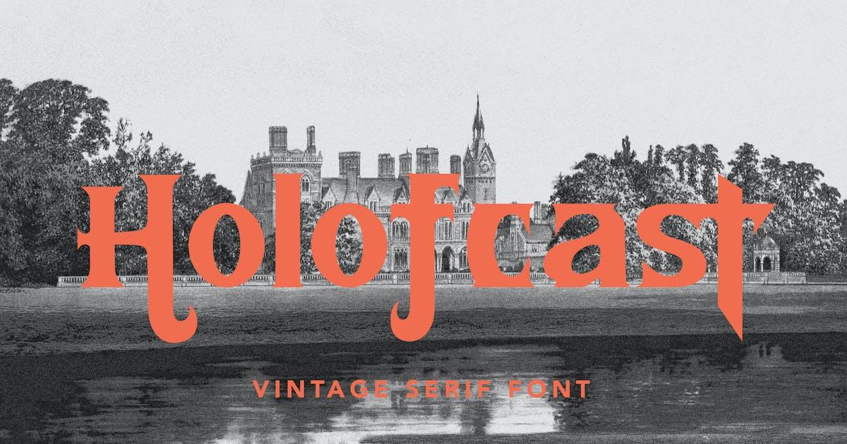Download Holofcast - Vintage Serif Font by arendxstudio