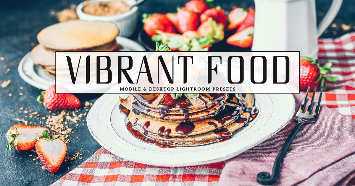 Download Vibrant Food Photography Lightroom Presets by creativetacos