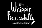 Whippin Piccadilly font