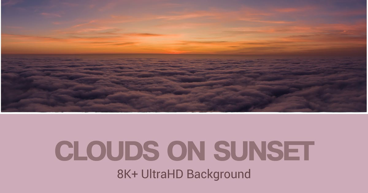 Download 8K+ UltraHD Clouds on Sunset Background by SinCabeza
