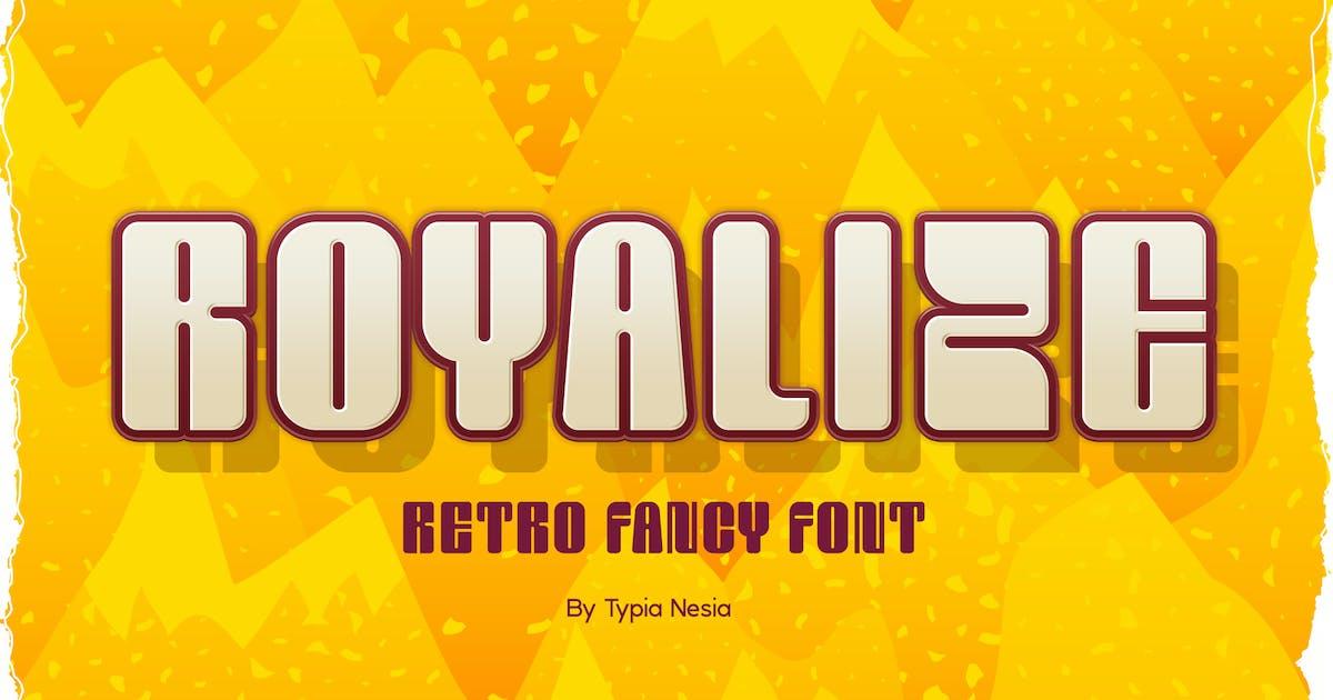 Download Royalize - Fun Fancy Font by yipianesia