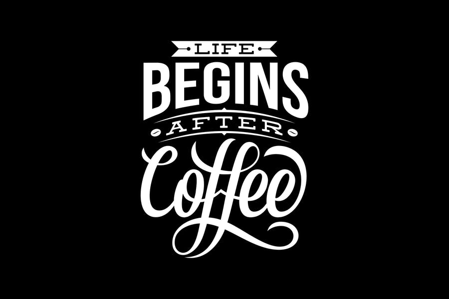 Life Begins After Coffee Lettering