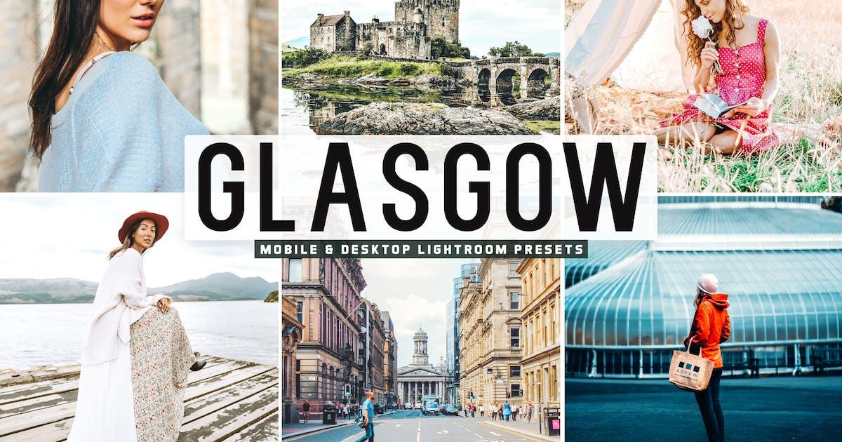 Download Glasgow Mobile & Desktop Lightroom Presets by creativetacos
