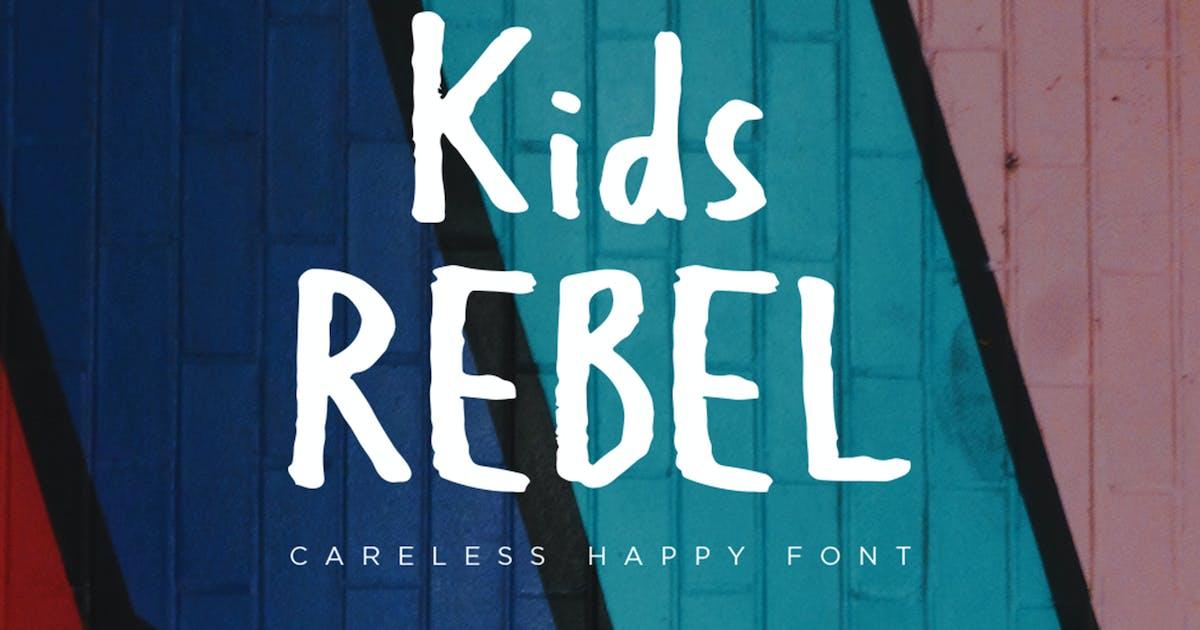 Download Kids Rebel - Happy Font by konstantinestudio