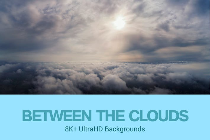 Thumbnail for 8K+ UltraHD Between the Clouds  Backgrounds Set