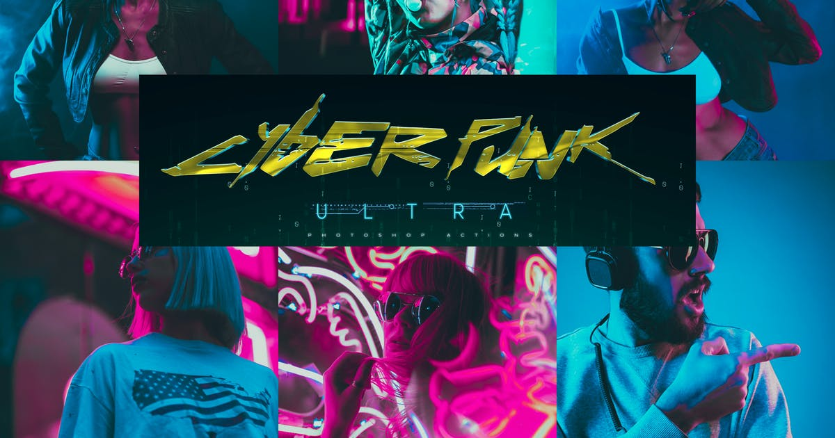 Download Ultra CyberPunk Photoshop Actions by SupremeTones