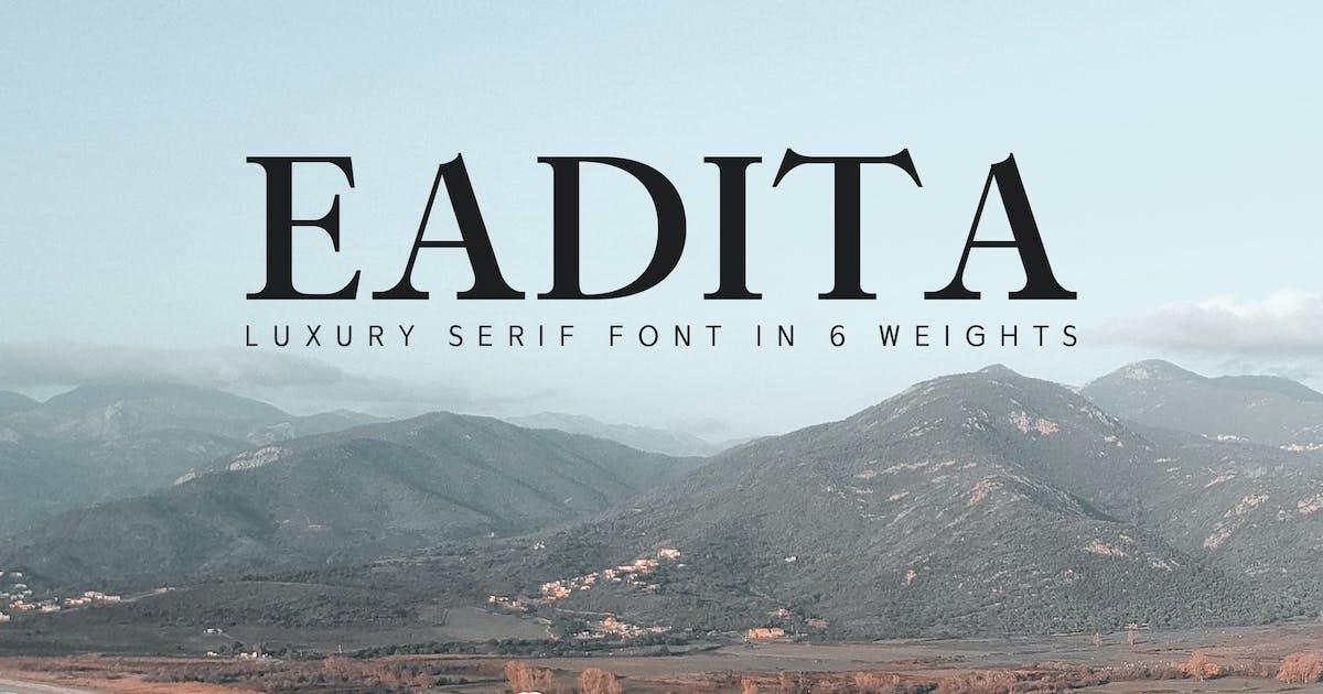 Eadita Luxury Serif Font Family by creativetacos