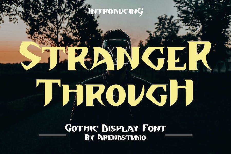 Stranger Through - Gothic Display