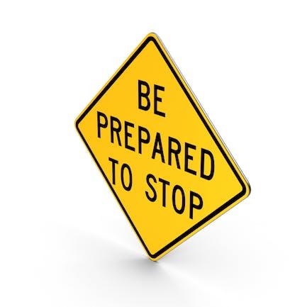 Seien Sie bereit, Straßenschild zu stoppen
