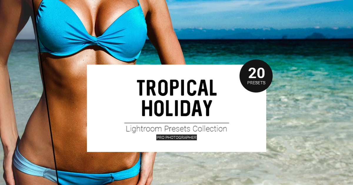 Download Tropical Holiday Lightroom Presets by Temaphoto