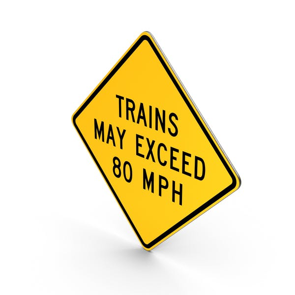 Thumbnail for Trains May Exceed 80 MPH Sign