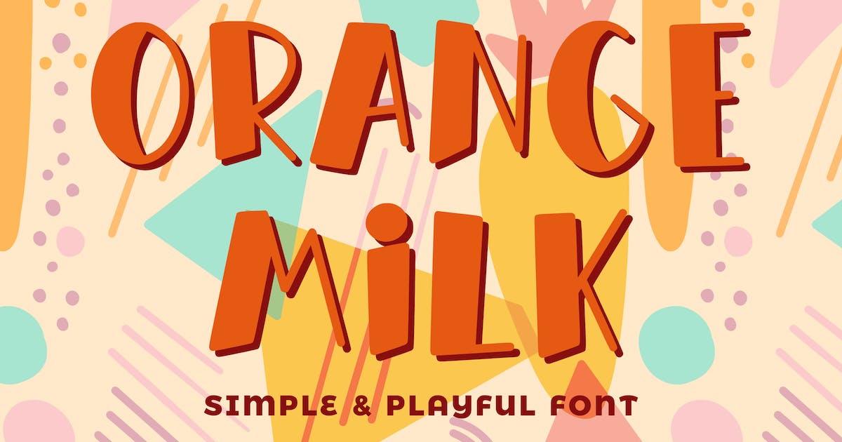 Download Orange Milk- Simple & Playful Font by aditypotypea