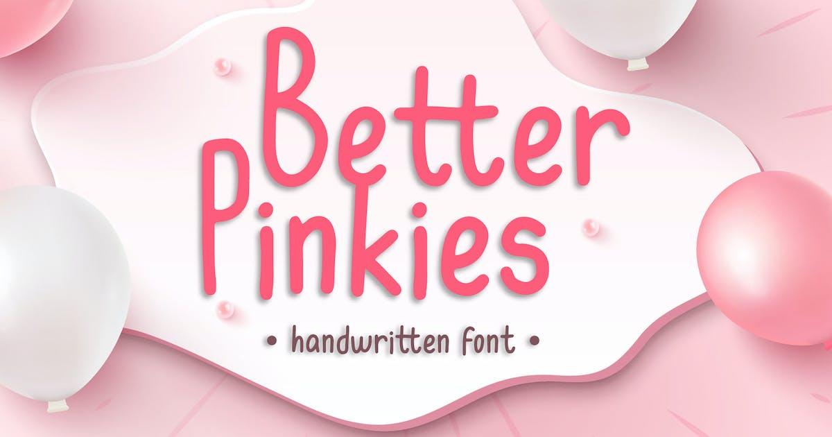 Download Better Pinkies - Handwritten Font by axelartstudio