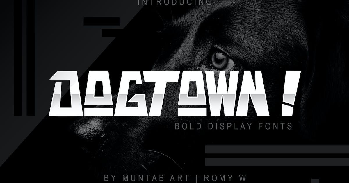 Download DOGTOWN ! Font | Ungeometric by Muntab_Art