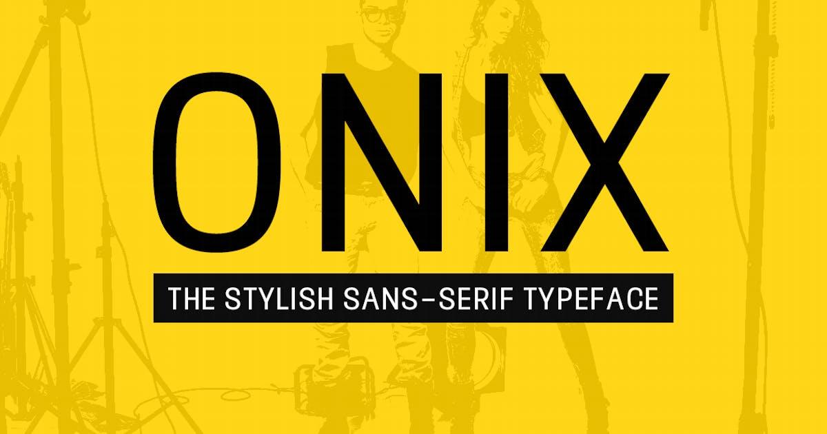 ONIX - Stylish Sans-Serif / Display Typeface by designova