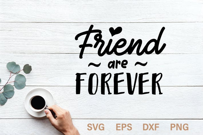 Thumbnail for Friend are forever SVG quote